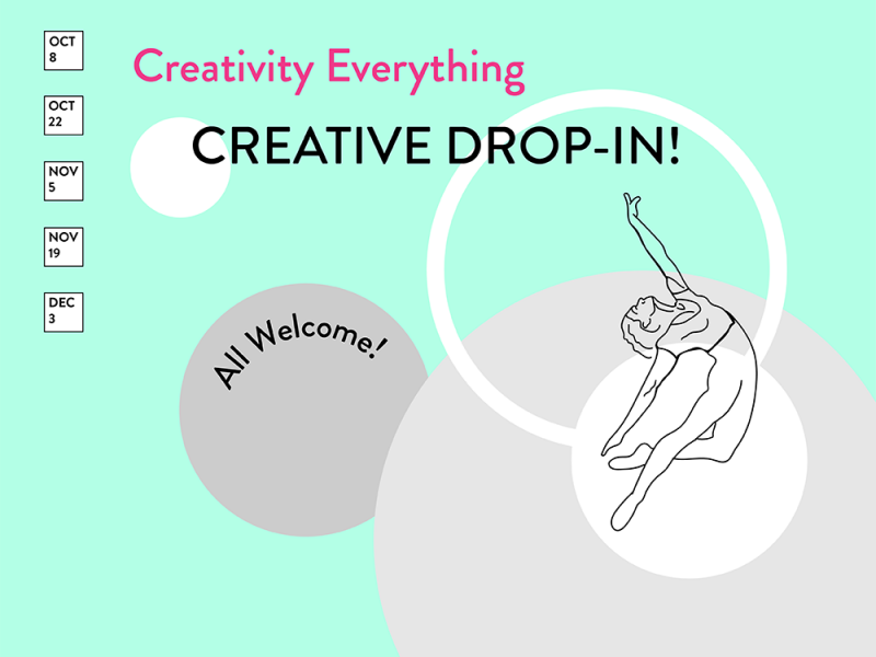 Creativity Everything Creative Drop-in